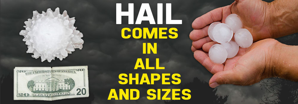 Hail comes in all shapes and sizes